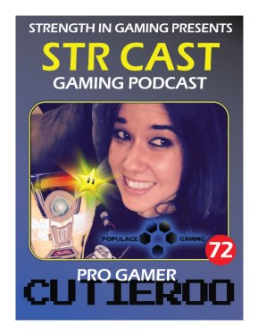 STR Cast Gaming Podcast Ft. CutieRoo